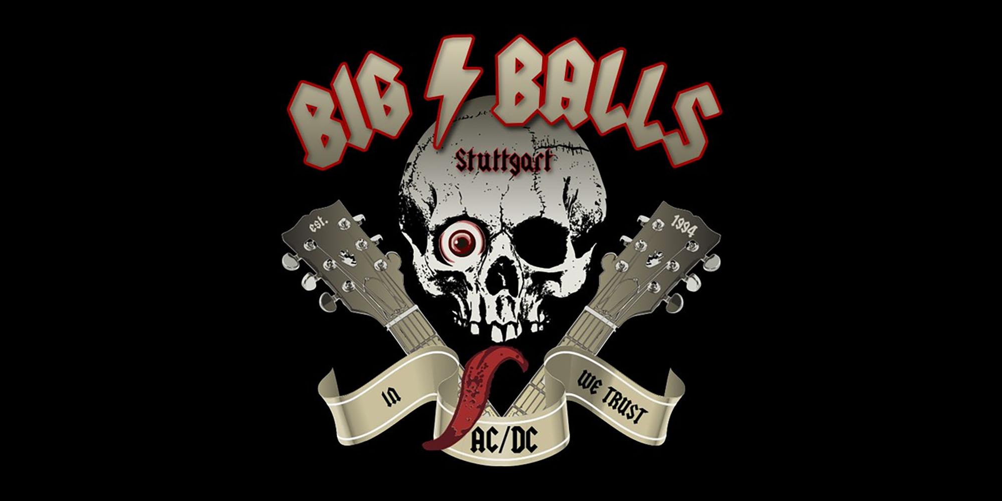 25 JAHRE BIG BALLS STUTTGART